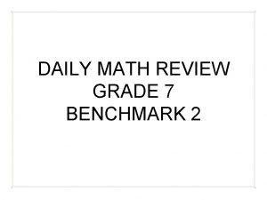 DAILY MATH REVIEW GRADE 7 BENCHMARK 2 BENCHMARK