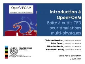 Introduction Open FOAM Bote outils CFD pour simulations