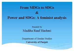 From MDGs to SDGs Power and SDGs A