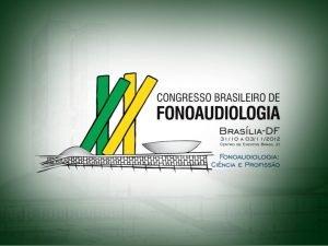 PRMIO EXCELNCIA EM FONOAUDIOLOGIA 2012 PRMIO EXCELNCIA EM