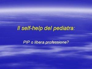 Il selfhelp del pediatra PIP o libera professione