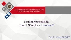 Yazlm Mhendislii Temel Sreler Tasarm II Do Dr