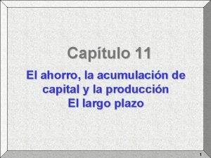 Captulo 11 El ahorro la acumulacin de capital