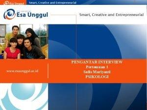 PENGANTAR INTERVIEW Pertemuan 1 Sulis Mariyanti PSIKOLOGI VISI