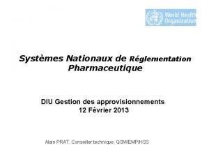 Systmes Nationaux de Rglementation Pharmaceutique DIU Gestion des