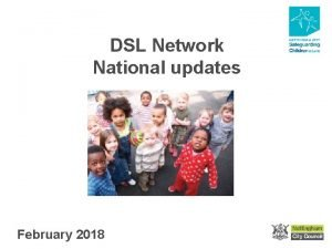 DSL Network National updates February 2018 DSL Network
