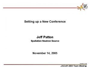 Setting up a New Conference Jeff Patton Spallation