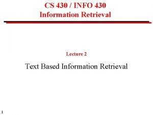 CS 430 INFO 430 Information Retrieval Lecture 2
