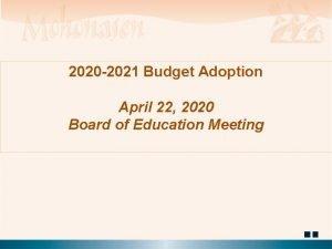 2020 2021 Budget Adoption April 22 2020 Board