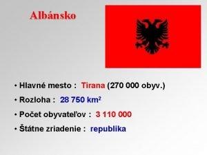 Albnsko Hlavn mesto Tirana 270 000 obyv Rozloha