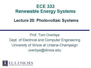 ECE 333 Renewable Energy Systems Lecture 20 Photovoltaic