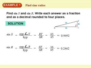 WarmUp 1 Exercises EXAMPLE Find sine ratios Find