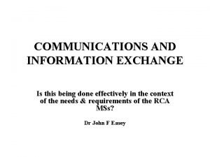 COMMUNICATIONS AND INFORMATION EXCHANGE Is this being done