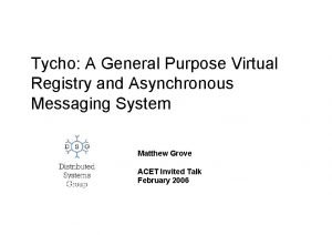 Tycho A General Purpose Virtual Registry and Asynchronous