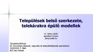 Teleplsek bels szerkezete telekrakra pl modellek dr Jeney