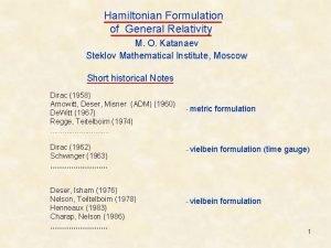 Hamiltonian Formulation of General Relativity M O Katanaev
