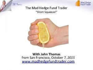 The Mad Hedge Fund Trader Short Squeeze With