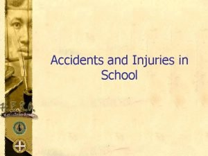 Accidents and Injuries in School School Environment Injuries