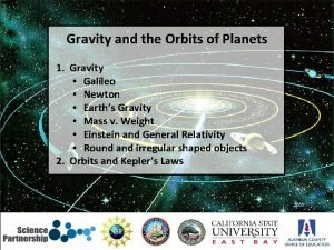 Gravity and the Orbits of Planets 1 Gravity
