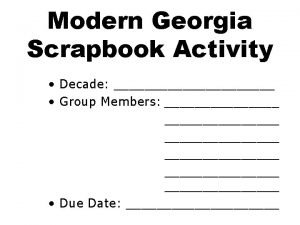 Modern Georgia Scrapbook Activity Decade Group Members Due