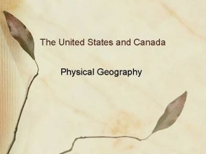 The United States and Canada Physical Geography Landforms