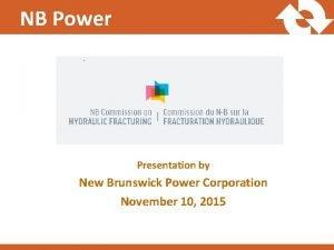 NB Power Presentation by New Brunswick Power Corporation