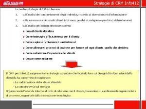 Strategie di CRM Info 412 Le nostre strategie