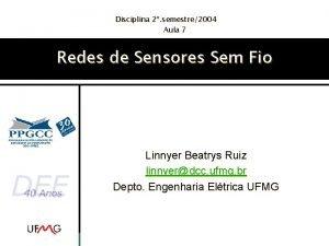 Disciplina 2 semestre2004 Aula 7 Redes de Sensores
