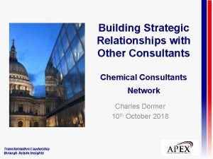 Building Strategic Relationships with Other Consultants Chemical Consultants