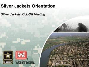 Silver Jackets Orientation Silver Jackets KickOff Meeting US