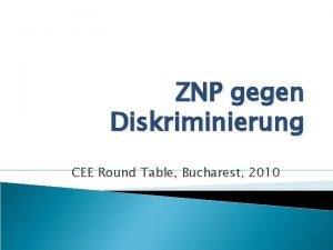 ZNP gegen Diskriminierung CEE Round Table Bucharest 2010