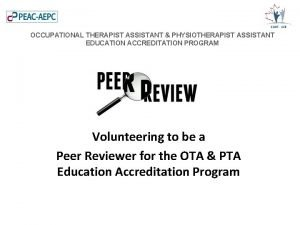 OCCUPATIONAL THERAPIST ASSISTANT PHYSIOTHERAPIST ASSISTANT EDUCATION ACCREDITATION PROGRAM
