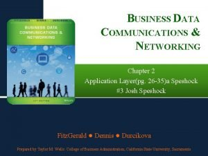 BUSINESS DATA COMMUNICATIONS NETWORKING Chapter 2 Application Layerpg