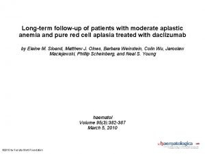 Longterm followup of patients with moderate aplastic anemia