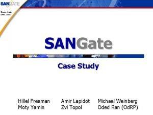 Case study Dec 2001 SANGate Case Study Hillel
