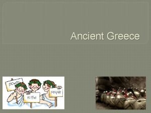 Ancient Greece Geography of Greece Greece is a