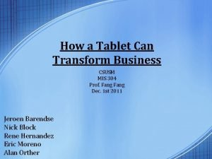 How a Tablet Can Transform Business CSUSM MIS