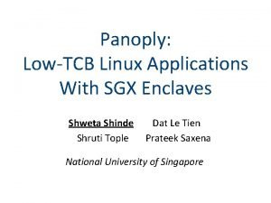 Panoply LowTCB Linux Applications With SGX Enclaves Shweta