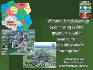 GMINA Gmina Popielw Opis wdroonego rozwizania Grdy Odrzaskie