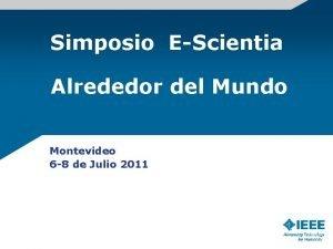 Simposio EScientia Alrededor del Mundo Montevideo 6 8