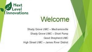 Welcome Shady Grove UMC Mechanicsville Shady Grove UMC