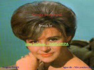 Georgia on my mind Brenda leelee Brenda Uma