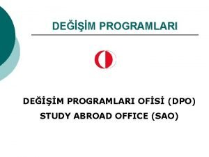 DEM PROGRAMLARI OFS DPO STUDY ABROAD OFFICE SAO