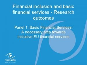 Financial inclusion and basic financial services Research outcomes