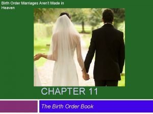 Birth Order Marriages Arent Made in Heaven CHAPTER