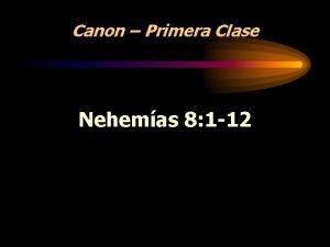 Canon Primera Clase Nehemas 8 1 12 Origen