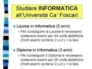 Studiare INFORMATICA allUniversit Ca Foscari n Laurea in