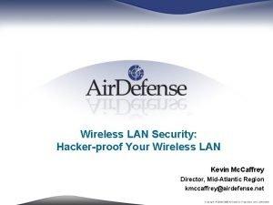 Wireless LAN Security Hackerproof Your Wireless LAN Kevin
