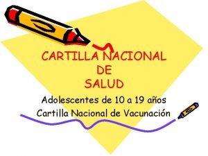 CARTILLA NACIONAL DE SALUD Adolescentes de 10 a