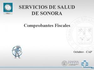 SERVICIOS DE SALUD DE SONORA Comprobantes Fiscales Octubre